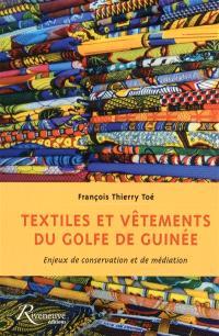 Textiles et vêtements du golfe de Guinée : enjeux de conservation et de médiation
