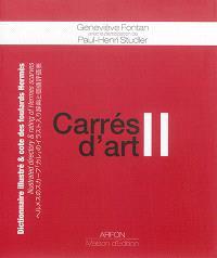 Carrés d'art II : dictionnaire illustré & cote des foulards Hermès = Carrés d'art II : illustrated directory & rating of Hermes scarves