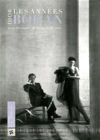 Dior, les années Bohan : trois décennies de styles et de stars (1961-1989) : exposition au Musée Christian Dior à Granville, du 1er mai 2009 au 20 septembre 2009