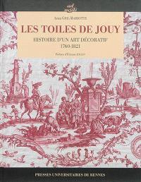Les toiles de Jouy : histoire d'un art décoratif : 1760-1821