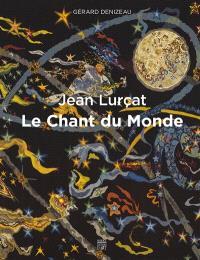 Le chant du monde : Jean Lurçat