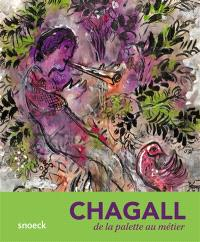 Chagall, de la palette au métier = Chagall : from the palette to the loom