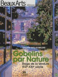 Gobelins par nature : éloge de la verdure, XVIe-XXIe siècle : Galerie des Gobelins