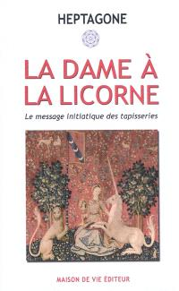 La Dame à la licorne : le message initiatique des tapisseries
