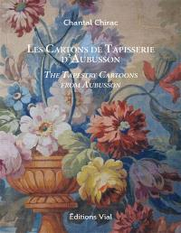 Les cartons de tapisserie d'Aubusson = The tapestry cartoons from Aubusson