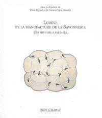 Lodève et la manufacture de la Savonnerie : une histoire à partager