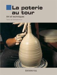 La poterie au tour : art et techniques