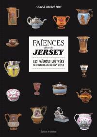 Faïences dites de Jersey : les faïences lustrées du Royaume-Uni au XIXe siècle