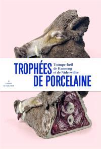 Trophées de porcelaine : trompe-l'oeil de Hannong et de Niderwiller