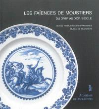 Les faïences de Moustiers du XVIIe au XIXe siècle au musée Arbaud d'Aix-en-Provence et au musée de Moustiers