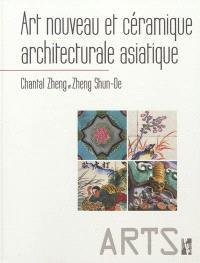 Art nouveau et céramique architecturale asiatique