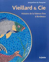 J. Vieillard & Cie : histoire de la faïence fine à Bordeaux : de l'anglomanie au rêve orientaliste
