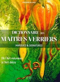 Dictionnaire des maîtres verriers : marques & signatures : de l'Art nouveau à l'Art déco