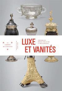 Luxe et vanités : trésors du Moyen Age et de la Renaissance
