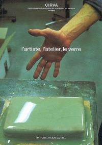 L'artiste, l'atelier, le verre