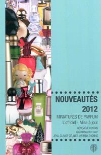 Miniatures de parfum, l'officiel, mise à jour : nouveautés 2012