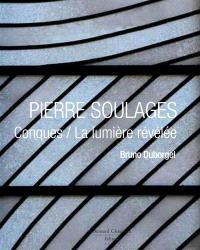 Pierre Soulages : Conques, une lumière révélée