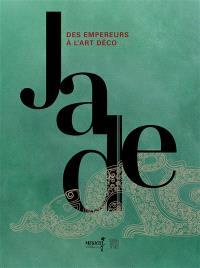 Jade, des empereurs à l'Art déco