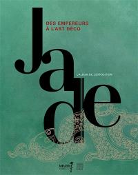 Jade, des empereurs à l'Art déco : l'album de l'exposition