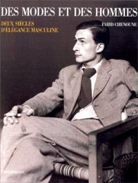 Des modes et des hommes : deux siècles d'élégance masculine