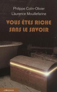Vous êtes riche sans le savoir