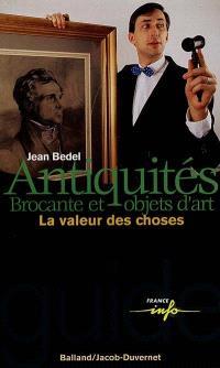 Antiquités, brocante et objets d'art : la valeur des choses