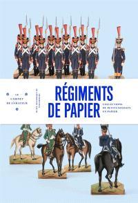 Régiments de papier : collections de petits soldats en papier
