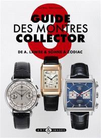 Guide des montres collector. Volume 3, De A. Lange & Söhne à Zodiac