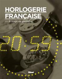 Horlogerie française : le temps au quotidien
