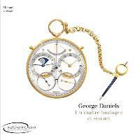 George Daniels : un maître horloger et son art