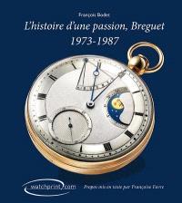 L'histoire d'une passion, Breguet : 1973-1987