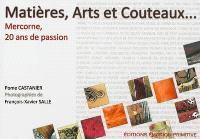 Matières, arts et couteaux : Mercorne 20 ans de passion : 1992-2012