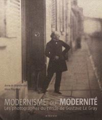 Modernisme ou modernité : les photographes du cercle de Gustave Le Gray