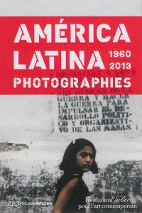 America latina, 1960-2013 : photographies