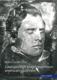 L'autoportrait photographique américain : 1839-1939
