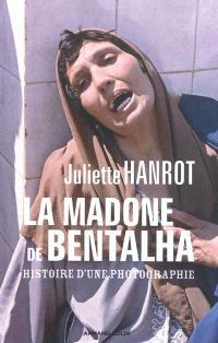 La madone de Bentalha : histoire d'une photographie