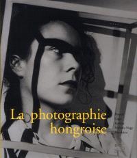 La photographie hongroise : Brassaï, Capa, Kertesz, Moholy-Nagy, Munkacsi : exposition, Londres, Royal academy of arts, 30 juin-2 octobre 2011