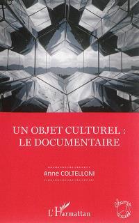 Un objet culturel : le documentaire