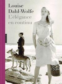 Louise Dahl-Wolfe : l'élégance en continu