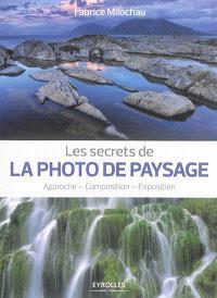 Les secrets de la photo de paysage : approche, composition, exposition