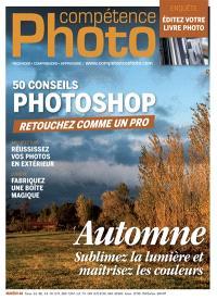 Compétence photo. n° 48, 50 conseils Photoshop : retouchez comme un pro. Automne : sublimez la lumière et maîtrisez les couleurs