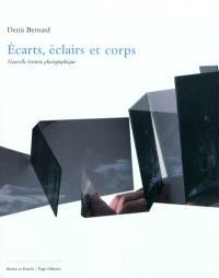 Autres & pareils, la revue. n° 33-34, Denis Bernard, écarts, éclairs et corps : nouvelle étreinte photographique