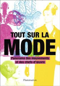 Tout sur la mode : panorama des mouvements et des chefs-d'oeuvre