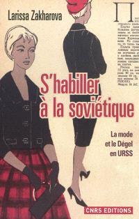 S'habiller à la soviétique : la mode et le dégel en URSS