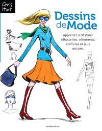 Design de mode : apprenez à dessiner silhouettes, vêtements, coiffures et plus encore...