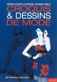 Croquis & dessins de mode : création, stylisme & illustration : un manuel complet