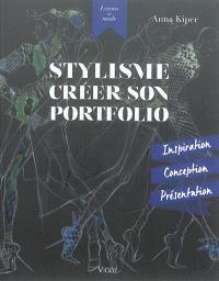 Stylisme : créer son portfolio : inspiration, conception, présentation