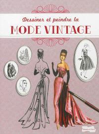 Dessiner et peindre la mode vintage
