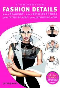 Fashion details : 4.000 drawings = Fashion details : 4.000 detalles de moda = Fashion details : 4.000 détails de mode = Fashion details : 4.000 detalhes de moda
