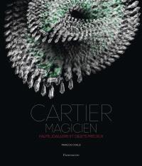 Cartier magicien : haute joaillerie et objets précieux